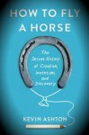 Best Reads How to Fly a Horse - Baker Marketing